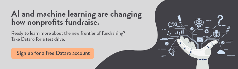 Dataro's artificial intelligence tools for nonprofits can revolutionize how you fundraise.