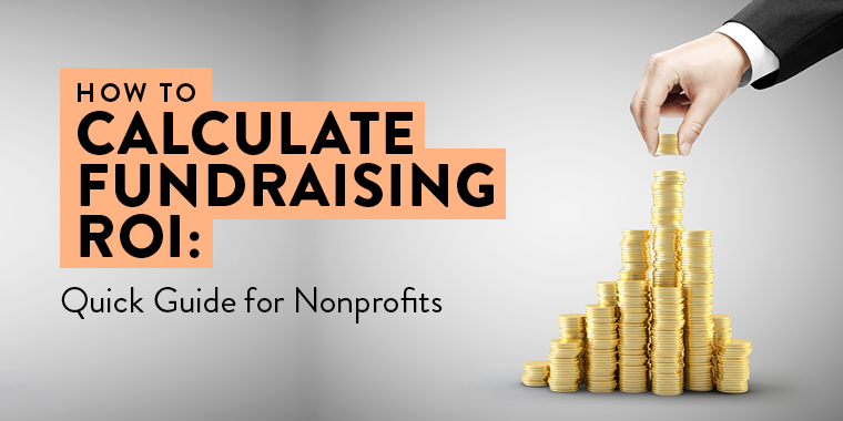 How to Calculate Fundraising ROI: Quick Guide for Nonprofits